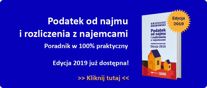 Podatek od najmu i rozliczenia z najemcami. Edycja 2019 już dostępna!