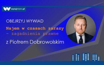 Najem w czasach zarazy – zagadnienia prawne (wywiad z Piotrem Dobrowolskim)