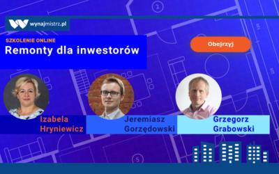 Remonty dla inwestorów – webinar z Izabelą Hryniewicz i Jeremiaszem Gorzędowskim