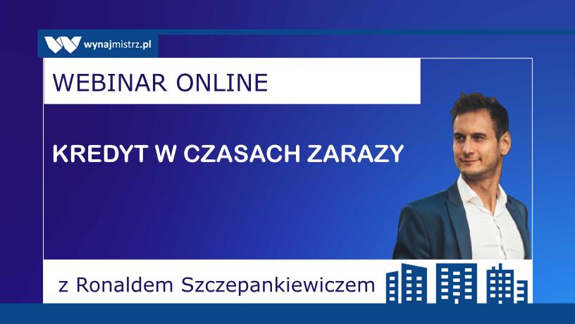 Kredyty w czasach zarazy – webinar z Ronaldem Szczepankiewiczem